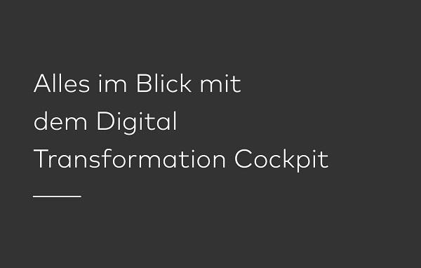 Das Digital Transformation Cockpit für Ihr Unternehmen