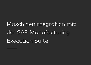 lp_neu_maschinenintegration_mit_der_sap_manufacturing