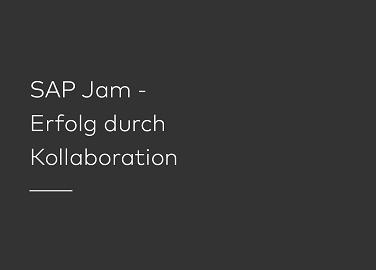 SAP Jam ist die SAP Plattform für Kollaboration